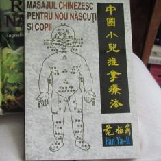 MASAJUL CHINEZESC PENTRU NOU NASCUTI SI COPII FAN YA-LI - Carte Recuperare medicala