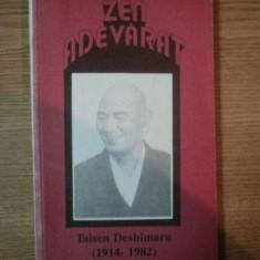 ZEN ADEVARAT de TAISEN DESHIMARU (1914-1982) 1993 - Carte ezoterism