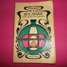 BUCATARIE OVO-LACTO-VEGETARIANA de BRINDUSA CRISTESCU, LUCIAN TURLEA, 1982 - Carte Retete traditionale romanesti