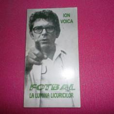 Fotbal La Lumina Licuricilor, Ion Voica