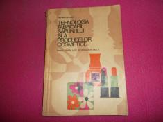 Tehnologia fabricarii sapunului si a produselor cosmetice/Bercu Atanasie foto