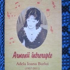 ARMONII INTRERUPTE Adela Ioana BURLUI (2010 IASI - EDITIE DE LUX CU FOTOGRAFII!)
