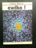 Catinca Muscan - Evrika! Pagini din romanul stiintei (Editura Albatros, 1989)
