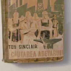 """PVM - Upton SINCLAIR """"In Cautarea Adevarului"""" roman"""