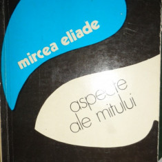 ASPECTE ALE MITULUI 194PAGINI= ELIADE - Eseu