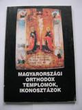 Icoane,  iconostase  si  biserici  ortodoxe  din  Ungaria. Album