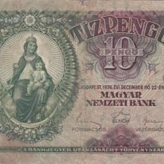 UNGARIA 10 pengo 1936 VF-!!! - bancnota europa