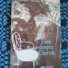 Fernando SAVATER - ESEU DESPRE CIORAN (HUMANITAS, 1998 - STARE IMPECABILA!)