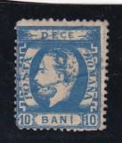 ROMANIA 1872 LP 36  CAROL I  CU  BARBA  DANTELAT 10  BANI  POINCON L.PASCANU, Stampilat