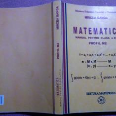 Matematica. Manual pentru cl. a XII-a. Profil M2 - Mircea Ganga - Manual scolar, Clasa 12, Mathpress