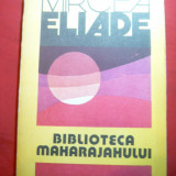 Mircea Eliade - Biblioteca Maharajahului - Ed. pt.Turism 1991 - Carte de calatorie