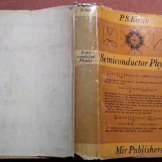 Semiconductor Physics - P. S. Kireev, Alta editura