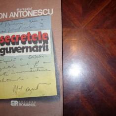 MARESALUL ION ANTONESCU - SECRETELE GUVERNARII * - Carte Istorie