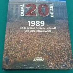 DUPĂ 20 DE ANI *1989 AN DE COTITURĂ ÎN ISTORIA NAȚIONALĂ/ION ILIESCU/ 2010 - Istorie