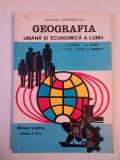 GEOGRAFIA UMANA SI ECONOMICA A LUMII -CLASA -A 10 -A, 1995