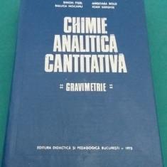 CHIMIE ANALITICĂ CANTITATIVĂ* GRAVIMETRIE/SIMON FIȘEL, ANIȘOARA BOLD/1973