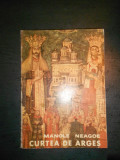MANOLE NEAGOE - CURTEA DE ARGES, Alta editura