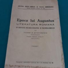 EPOCA LUI AUGUSTUS* LITERATURA ROMÂNĂ ÎN SERVICIUL RELIGIEI DINASTIEI/ANII 1930 - Carte veche