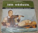 Vinyl Ion Văduva – vioara, colectia Tresors Folkloriques Roumains ,1979,disc VG, VINIL