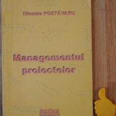 Managementul proiectelor Nicolae Postavaru - Carte Management