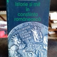 ISTORIE SI MIT IN CONSTIINTA ROMANEASCA - LUCIAN BOIA - Carte Istorie