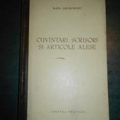 KARL LIEBKNECHT - CUVANTARI, SCRISORI SI ARTICOLE ALESE