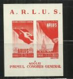 ROMANIA 1945 - PRIMUL CONGRES GENERAL ARLUS, COLITA, MNH - LP. 172
