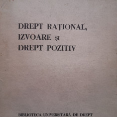 Mircea Djuvara - Drept rational, izvoare si drept pozitiv.CCA 1935 - Carte Teoria dreptului