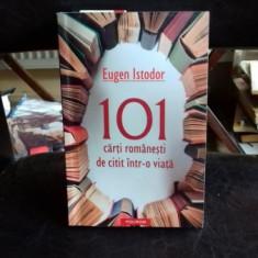 101 CARTI ROMANESTI DE CITIT INTR-O VIATA - EUGEN ISTODOR