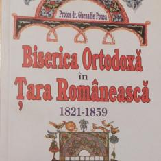 Biserica Ortodoxa in Tara Romaneasca. 1821-1859 de protos. Ghenadie Ponea - Carti Istoria bisericii