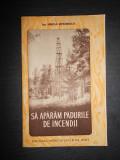 MIRCEA STEFANESCU - SA APARAM PADURILE DE INCENDII