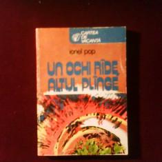 Ionel Pop Un ochi rade, altul plange, ed. princeps