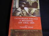 CATAGRAFIA FISCALA A MOLDOVEI DIN 1820-CORNELIU ISTRATI-DOCUMENTA-610 PG-, Alta editura