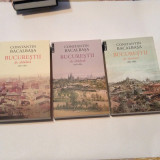 Constantin Bacalbasa - BUCURESTII DE ALTADATA ,3 VOL,RF9/3