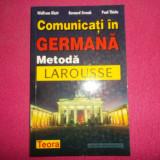 Comunicati In Germana / Metoda Larousse- Wolfram Klatt, paul Thiele - Curs Limba Germana
