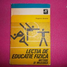 Eugeniu Scarlat - Lectia De Educatie Fizica - Metode Si Mijloace