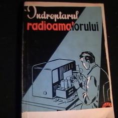 INDREPTARUL RADIOAMATORULUI-A. A. KULIKOVSKI-286 PG- - Carti Energetica