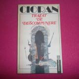 Emil Cioran - Tratat De Descompunere/Pe culmile disperarii - Filosofie