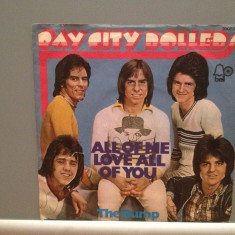 BAY CITY ROLLERS - ALL OF ME LOVE..(1974/BELL/RFG) - Vinil Single '7/Impecabil, ariola