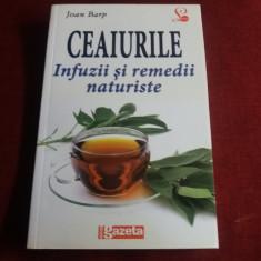 JOAN BARP - CEAIURILE INFUZII SI REMEDII NATURISTE