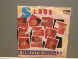 SLADE - ALL JOIN HANDS/HERE'S TO...(1984/RCA/RFG) - Vinil Single '7/Impecabil, rca records