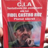 EMIL STRAINU CIA TENTATIVELE DE ASASINARE ALE LUI FIDEL CASTRO RUZ PLANUL SECRET, 2016