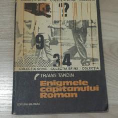 Enigmele Capitanului Roman - Traian Tandin - Carte politiste