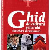 Ghid de cultura generala - Intrebari si raspunsuri - Carte Cultura generala