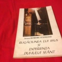 DUMITRU STĂNILOAE, RUGĂCIUNEA LUI IISUS ȘI EXPERIENȚA DUHULUI SFÂNT - Carti ortodoxe