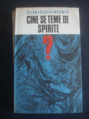 ALLAN * SCHIFF * KRAMER - CINE SE TEME DE SPIRITE ? foto