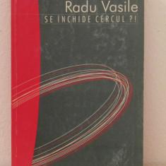 SE INCHIDE CERCUL ?! RADU VASILE - Carte Management