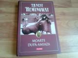 MOARTE DUPA- AMIAZA -ERNEST HEMINGWAY