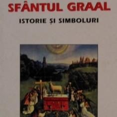 Sfantul Graal. Istorie si Simboluri - Patrick Riviere - Carte masonerie