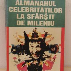 ALMANAHUL CELEBRITATILOR LA SFARSIT DE MILENIU